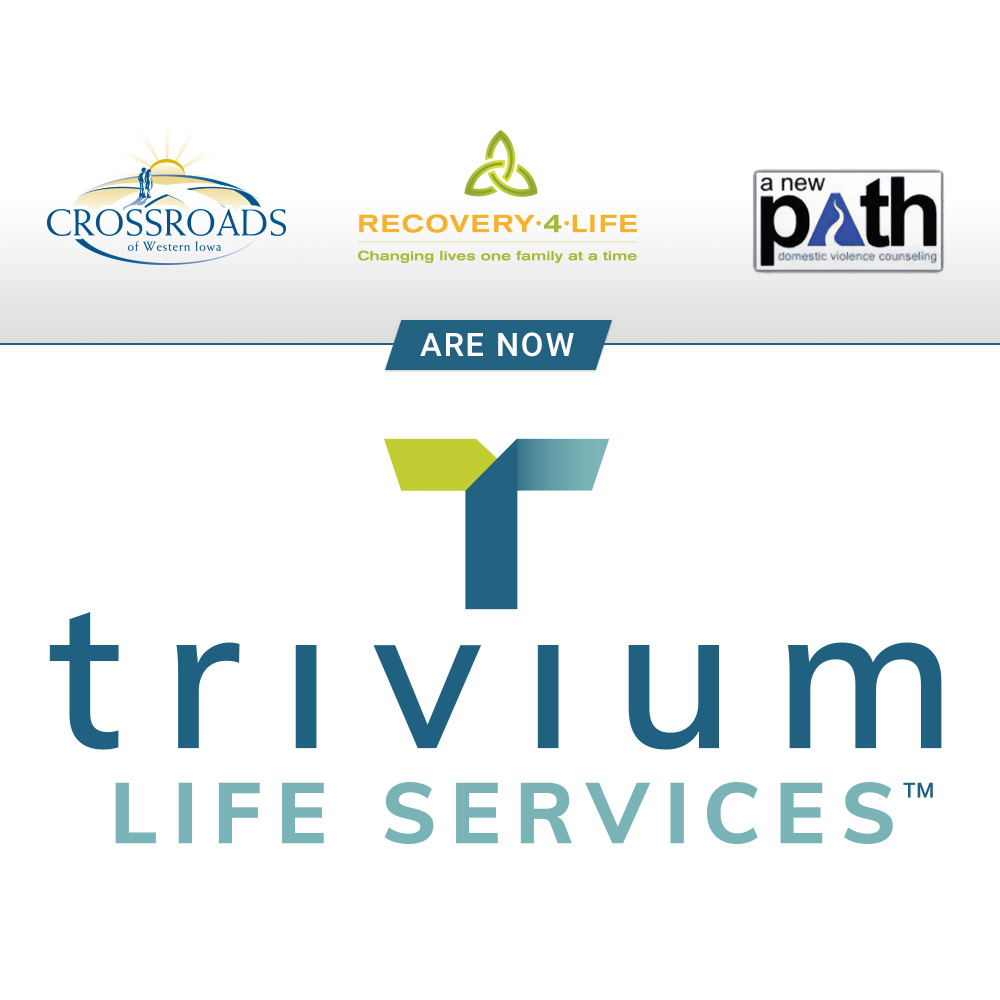 Crossroads of Western Iowa, Recovery 4 Life and A New Path are now Trivium Life Services